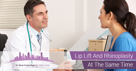 Lip Lift And Rhinoplasty At The Same Time