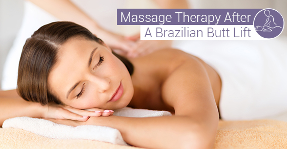 Massage Therapy After Brazilian Butt Lift