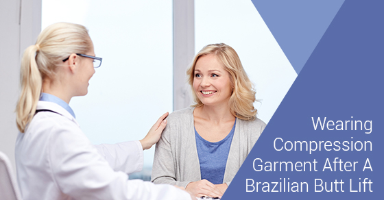 Wearing Compression Garment After Brazilian Butt Lift