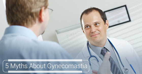 5 Myths About Gynecomastia