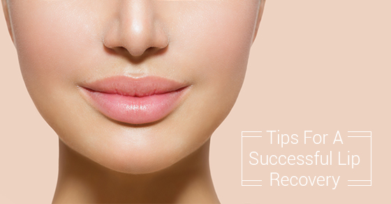 Tips For A Successful Lip Recovery